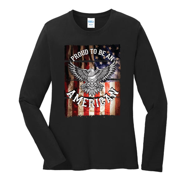 Proud To Be An American - Ladies Long Sleeve Core Cotton Tee