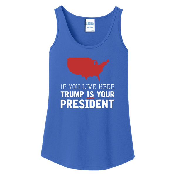 Trump IS Your President - Ladies Core Cotton Tank Top