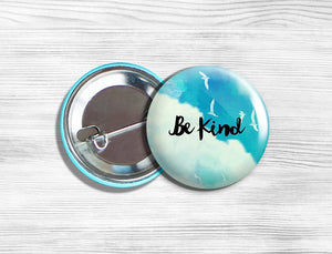 "Inspirational ""Be Kind"" Pinback Button 1.75"""