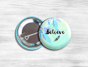"Inspirational ""Believe"" Pinback Button 1.75"""