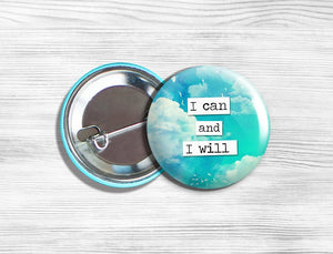"Inspirational ""I Can and I Will"" Pinback Button 1.75"""