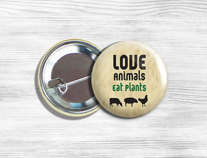 "Vegan Vegetarian ""Love Animals Eat Plants"" Pinback Button Pin 1.75"" Tan"