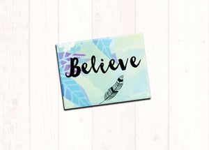 "Inspirational Fridge Magnet ""Believe"" 2.5x3.5"
