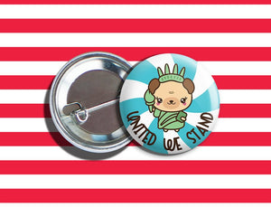 "Kawaii Statue of Liberty Bear 4th of July Vegan Veggie Vegetarian Pinback Button 1.75"" ""United We Stand"""