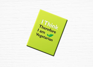 "Vegan Vegetarian Fridge Magnet ""I Think Therefore I Am A Vegetarian"" Green 2.5x3.5"