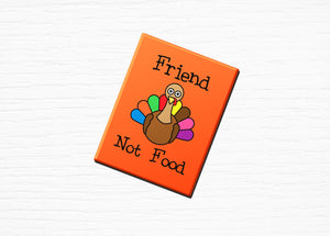 "Vegan Vegetarian Fridge Magnet Turkey ""Friend Not Food"" 2.5x3.5"""