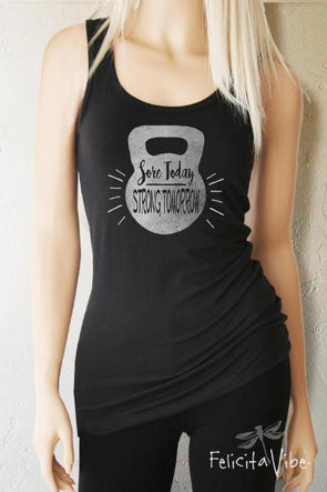 Sore Today Strong Tomorrow Kettlebell Fitted Workout Tank Top-Felicita Vibe® - felicitavibe.com