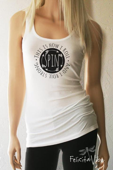 """This is How I Roll"" Spin Fitted Workout Tank Top - Felicita Vibe® - felicitavibe.com"