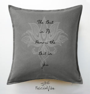 """The Best in Me Honors the Best in You"" Decorative Grey20X20 Throw Pillow Cover"