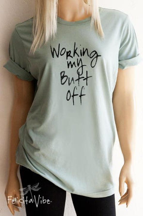 """Working My Butt Off"" Exercise Boyfriend Tee"
