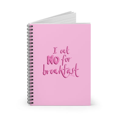 I Eat No for Breakfast Spiral Notebook - Ruled Line