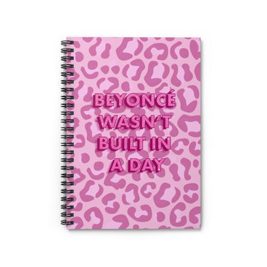 Beyonce Wasn't Built in a Day Spiral Notebook - Ruled Line