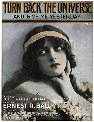 Turn Back The Universe And Give Me Yesterday - (Sheet Music Cover, 1916)