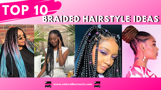 The 10 Best Braided Hairstyles for Natural Hair | Spring + Summer 2019