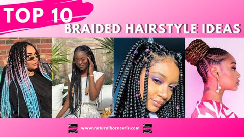 The 10 Best Braided Hairstyles For Natural Hair Spring
