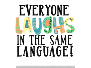 EVERYONE LAUGHS IN THE SAME LANGUAGE! (SUBLIMATION)
