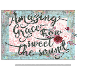 AMAZING GRACE HOW SWEET THE SOUND FRAME (SUBLIMATION)