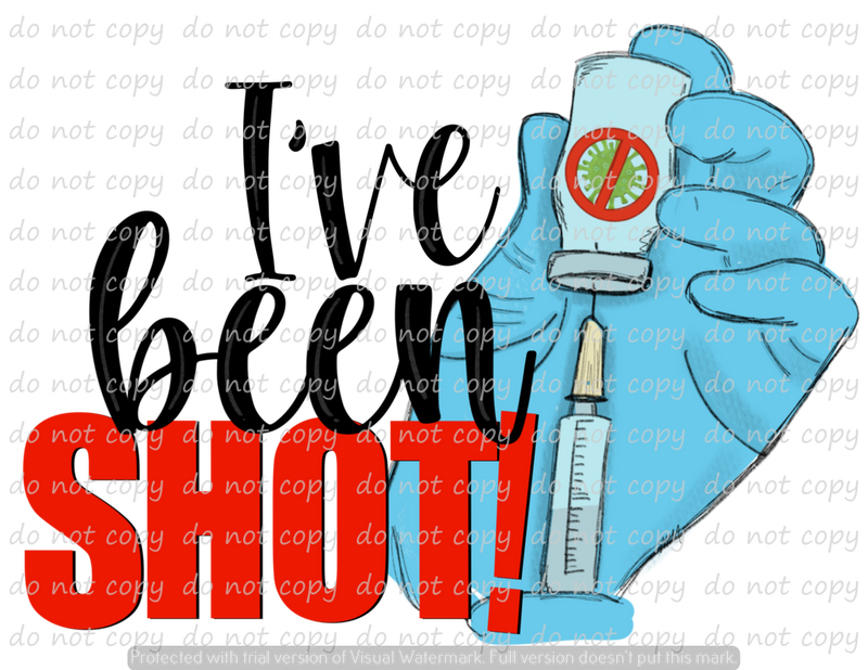 IVE BEEN SHOT (SUBLIMATION)