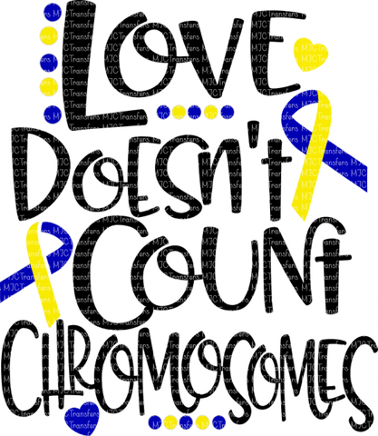 LOVE DOESN'T COUNT CHROMOSOMES (SUBLIMATION)