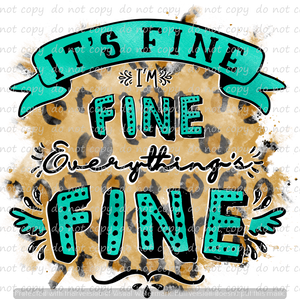 EVERYTHING'S FINE 10 (SUBLIMATION TRANSFER)