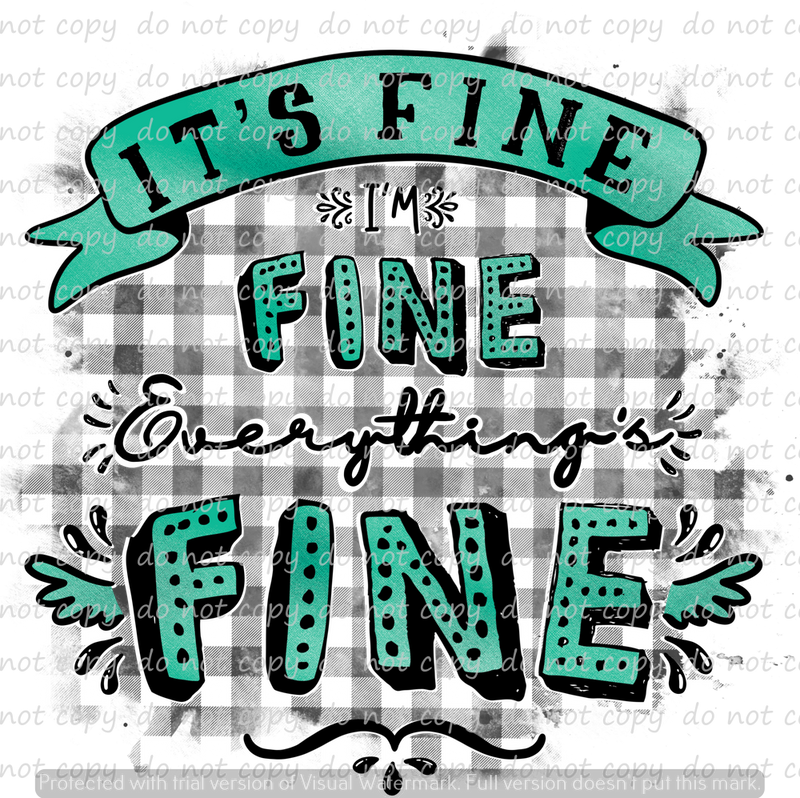 EVERYTHING'S FINE 3 (SUBLIMATION TRANSFER)