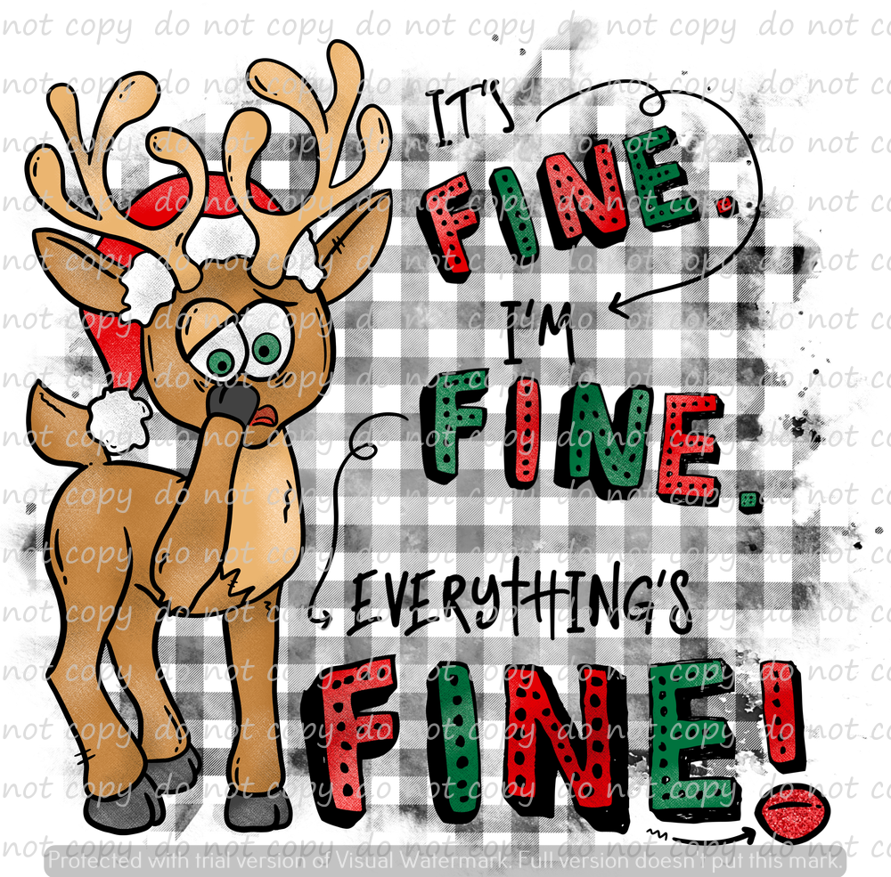 EVERYTHING'S FINE RUDOLPH (SUBLIMATION TRANSFER)
