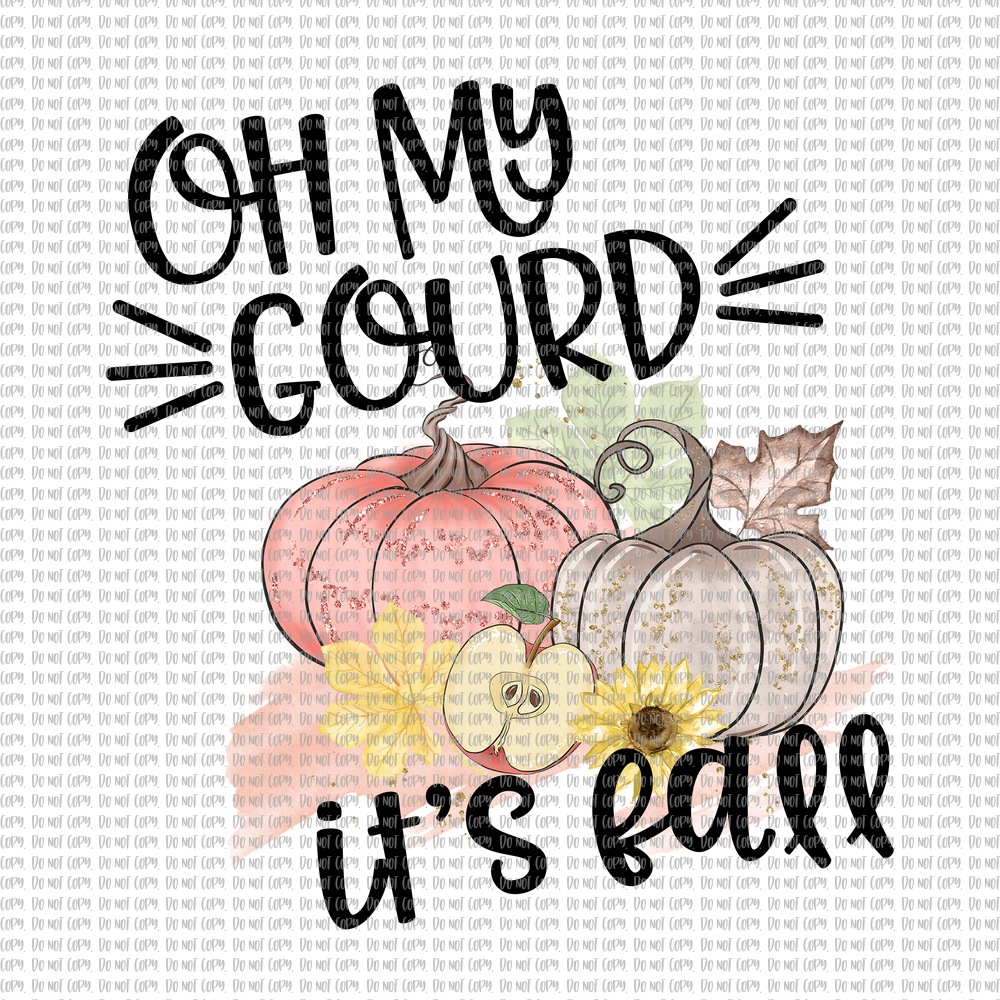 OH MY GOURD IT'S FALL (SUBLIMATION)