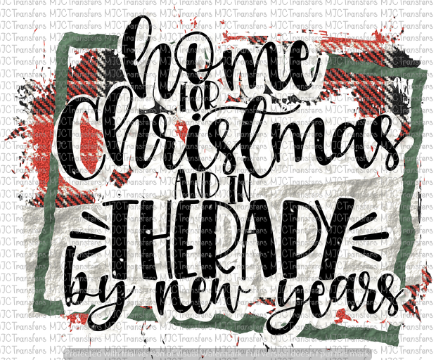 HOME FOR CHRISTMAS AND IN THERAPY BY NEW YEARS (SUBLIMATION)