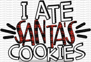 I ATE SANTA'S COOKIES (SUBLIMATION)