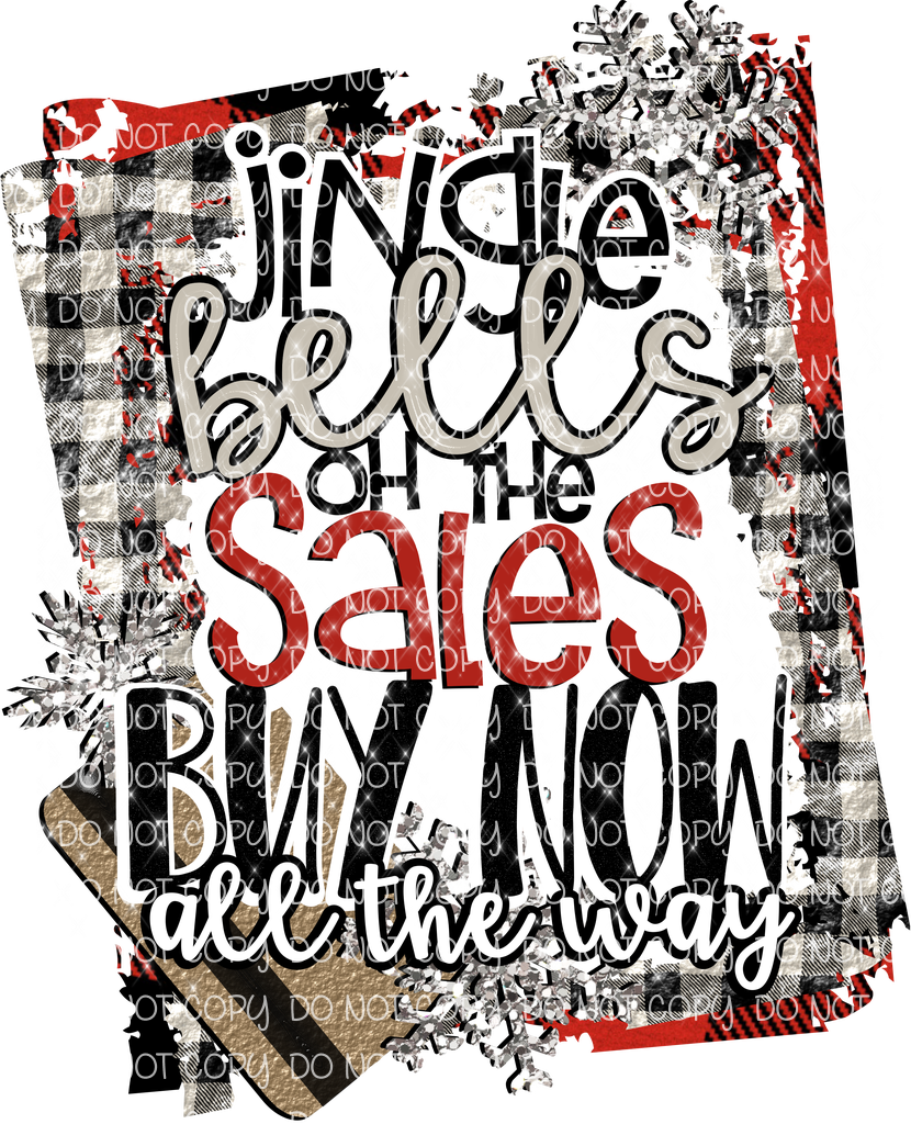 JINGLE BELLS OH THE SALES BUY NOW ALL THE WAY (SUBLIMATION)