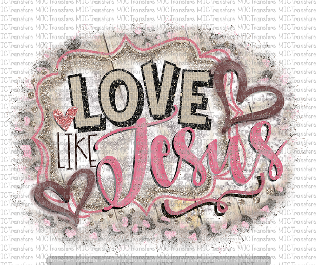 LOVE LIKE JESUS (PINK) (SUBLIMATION)