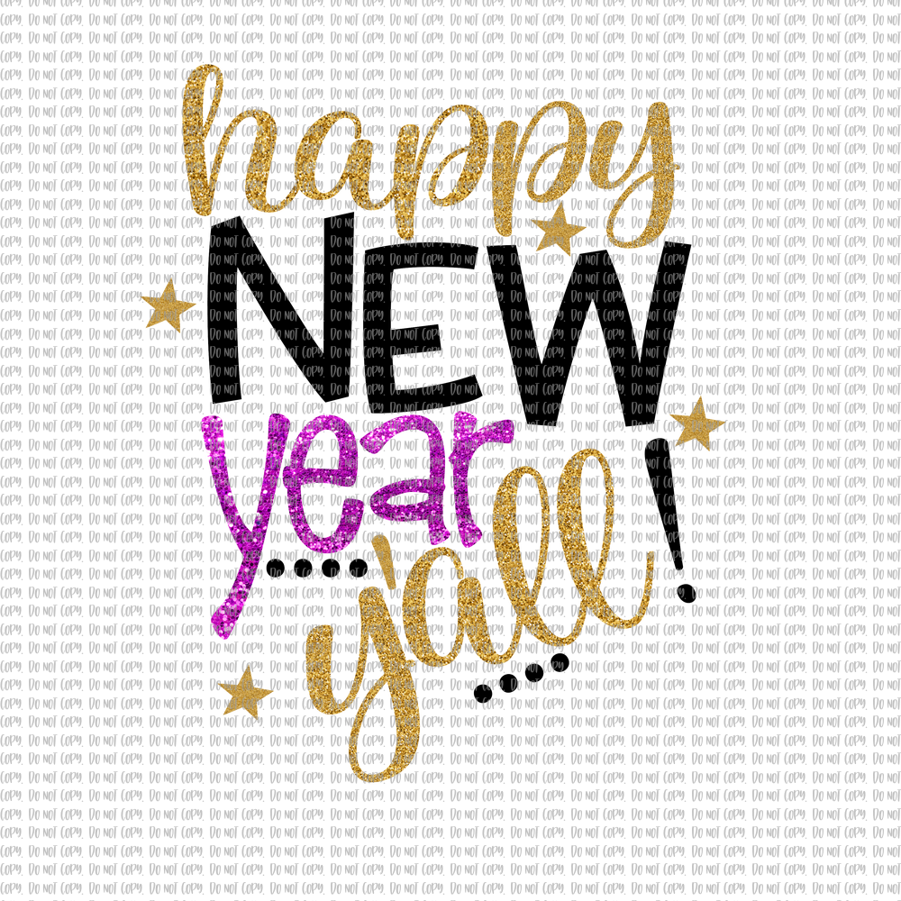 HAPPY NEW YEAR YALL (SUBLIMATION)