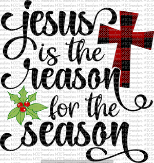 JESUS IS THE REASON FOR THE SEASON (SUBLIMATION)