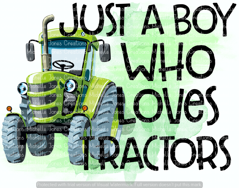 JUST A BOY WHO LOVES TRACTORS (SUBLIMATION)
