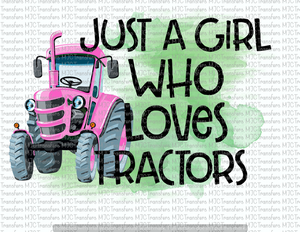 JUST A GIRL WHO LOVES TRACTORS (SUBLIMATION)