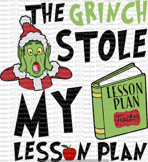 THE GRINCH STOLE MY LESSON PLAN (SUBLIMATION)