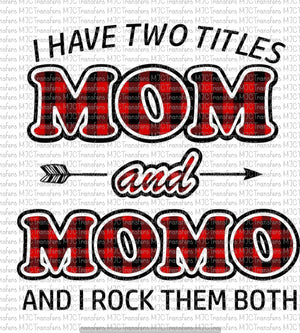 I HAVE TWO TITLES MOM AND MOMO AND I ROCK THEM BOTH (SUBLIMATION)