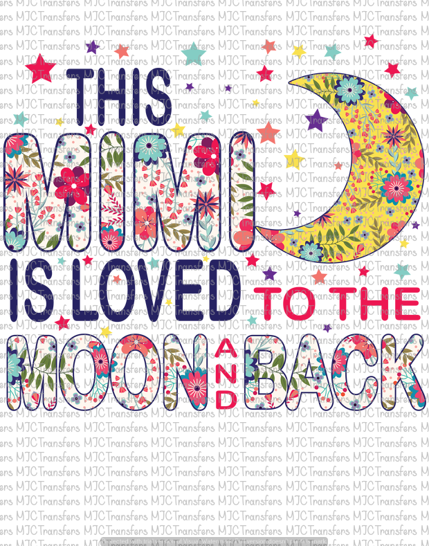 THIS MIMI IS LOVED TO THE MOON AND BACK (SUBLIMATION)