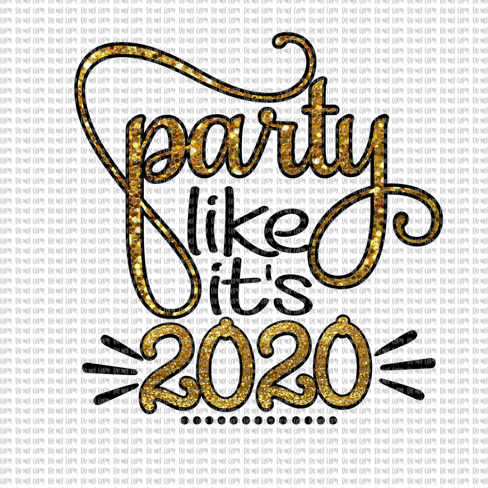 PARTY LIKE ITS 2020 (SUBLIMATION)