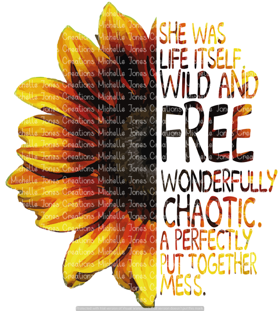 SHE WAS LIFE ITSELF WILD AND FREE (SUBLIMATION)