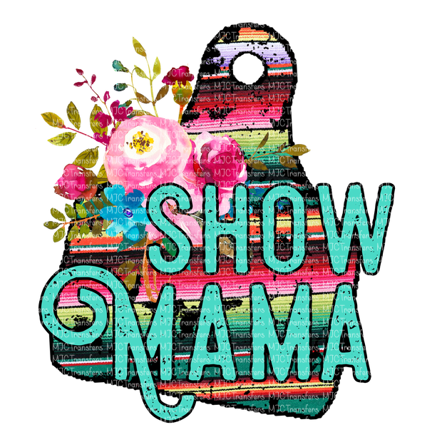 SHOW MAMA (SUBLIMATION)
