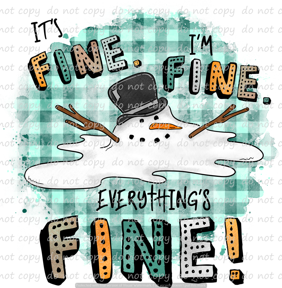 EVERYTHING'S FINE SNOWMAN (SUBLIMATION TRANSFER)