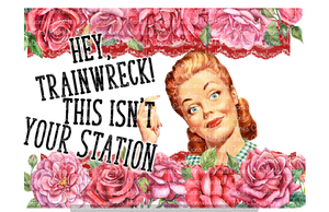 HEY TRAINWRECK THIS ISN'T YOUR STATION (SUBLIMATION)