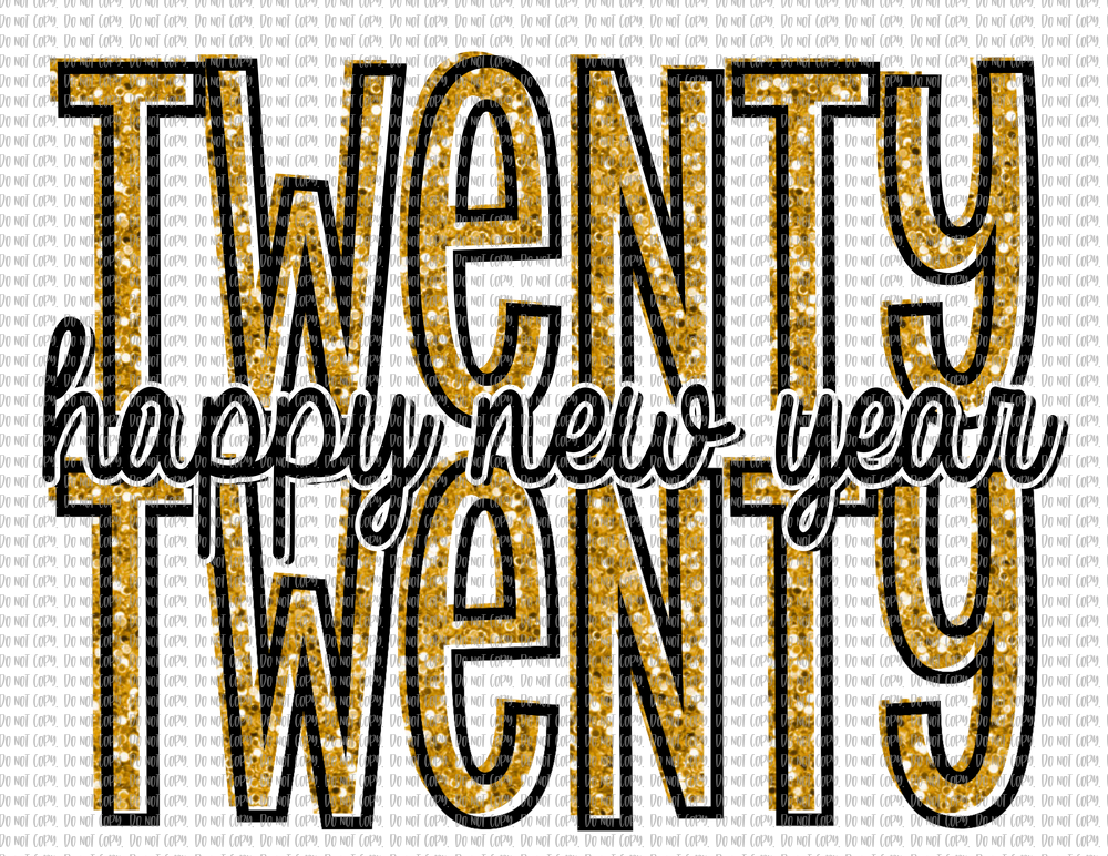 TWENTY TWENTY HAPPY NEW YEAR (SUBLIMATION)