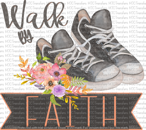 WALK BY FAITH (SUBLIMATION)