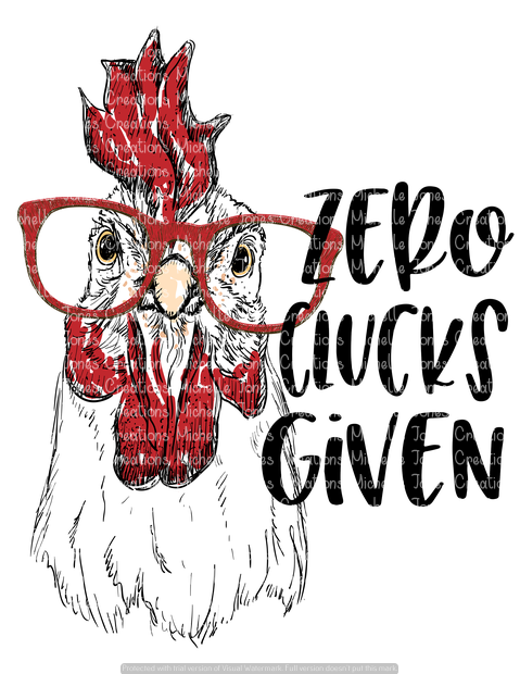 ZERO CLUCKS GIVEN (SUBLIMATION)