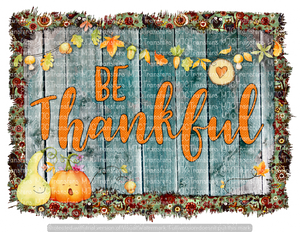 BE THANKFUL (SUBLIMATION)