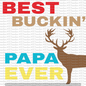BEST BUCKIN' PAPA EVER (SUBLIMATION)