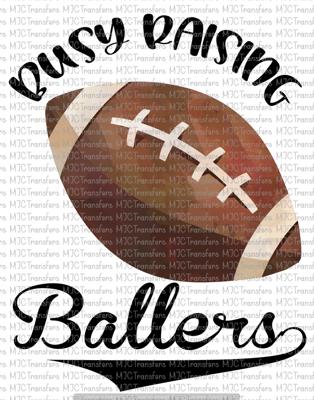 BUSY RAISING BALLERS (FOOTBALL) (SUBLIMATION)