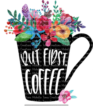 BUT FIRST COFFEE (SUBLIMATION)